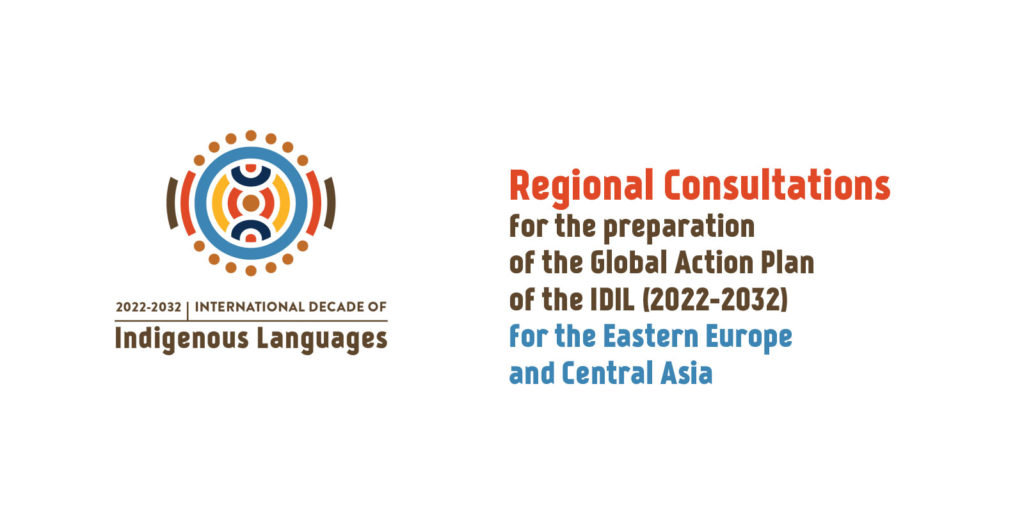 Regional Consultations for the Preparation of the Global Action Plan of the International Decade of Indigenous Languages IDIL 2022-2032